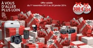 """Offres Multi-Produits Canon """"A vous d'aller plus loin"""" valable du 1er novembre 2013 au 20 janvier 2014"""